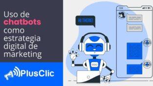 uso de chatbots como estrategia de marketing digital